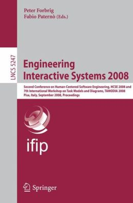 Engineering Interactive Systems 2008: Second Conference on Human-Centered Software Engineering, HCSE 2008 and 7th International Workshop on Task Models and Diagrams, TAMODIA 2008, Pisa, Italy, September 25-26, 2008, Proceedings