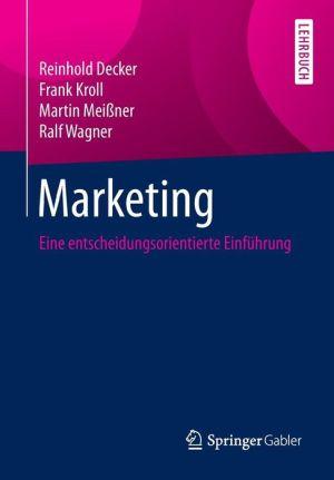 Marketing: Eine entscheidungsorientierte Einführung