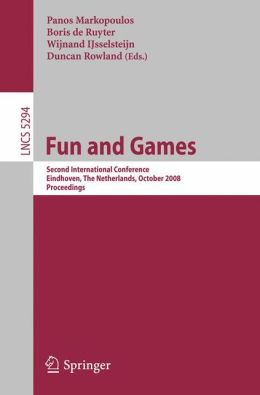 Fun and Games: Second International Conference, Eindhoven, The Netherlands, October 20-21, 2008, Proceedings