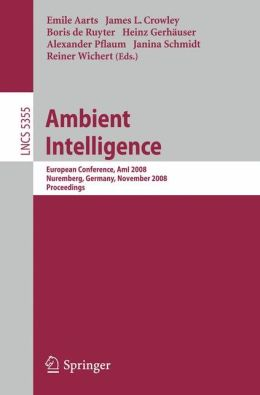 Ambient Intelligence: European Conference, AmI 2008, Nuremberg, Germany, November 19-22, 2008. Proceedings