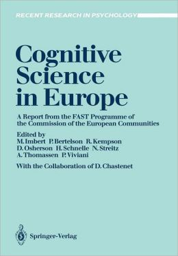 Cognitive Science in Europe: A report from the FAST Programme of the Commission of the European Communities
