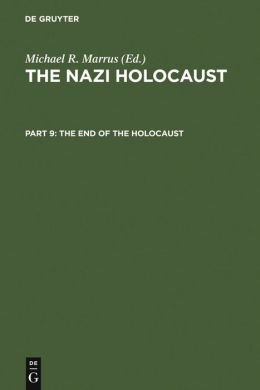 End of the Holocaust (The Nazi Holocaust Series #9)
