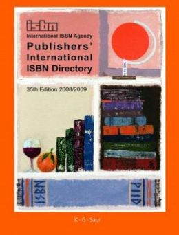 Publishers' International ISBN Directory : 35th Edition of Publisher's International Directory With Isbn Index and the 29th Edition of the International Isbn Publisher's Directory; Geographical Section