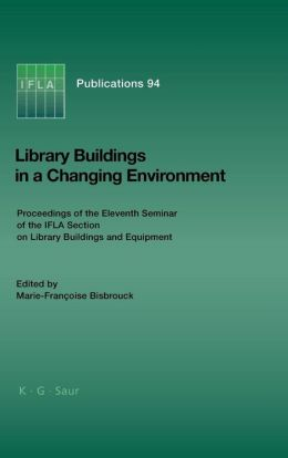 Library Buildings in a Changing Environment