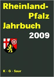 Rhineland-Palatinate Yearbook. Directory of Local, State and Federal Administration, Associations and Public Institutions. 9th Year 2009