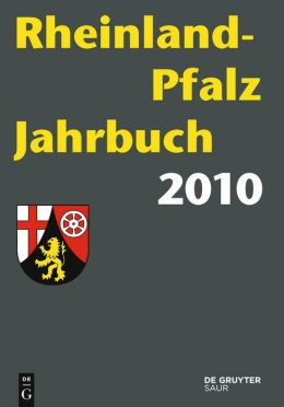 Rhineland-Palatinate Yearbook. Directory of Local, State and Federal Administration, Associations and Public Institutions. 10th Year 2010