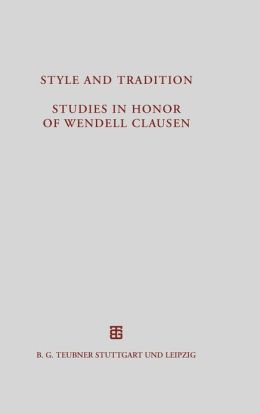 Style and Tradition. Studies in Honor of Wendell Clausen