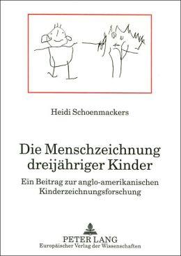 Die Menschzeichnung Dreijahriger Kinder: Ein Beitrag Zur Anglo-Amerikanischen Kinderzeichnungsforschung