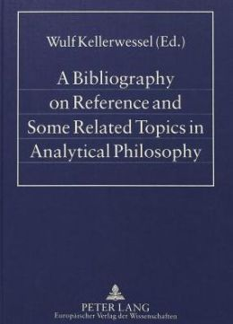Bibliography on Reference and Some Related Topics in Analytical Philosophy
