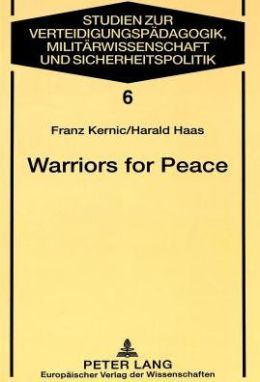 Warriors for Peace: A Sociological Study on the Austrian Experience of un Peacekeeping