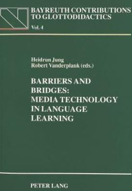Barriers and Bridges: Media Technology in Language Learning: Proceedings of the 1993 Cetall Symposium on the Occasion of the 10th Aila World Congress in Amsterdam