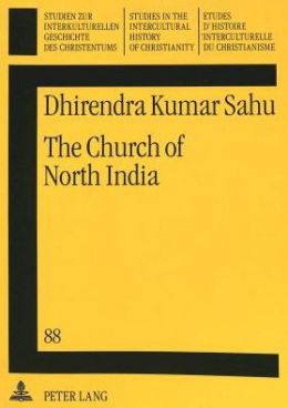 Church of North India: A Historical and Systematic Theological Inquiry into an Ecumenical Ecclesiology