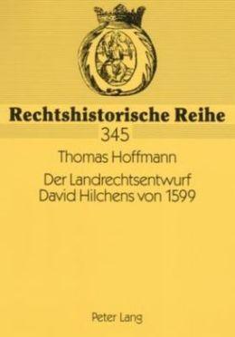 Der Landrechtsentwurf David Hilchens Von 1599: Ein Livlaendisches Rechtszeugnis Polnischer Herrschaft
