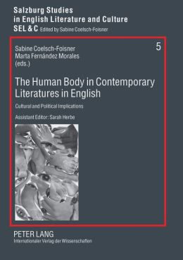 The Human Body in Contemporary Literatures in English: Cultural and Political Implications