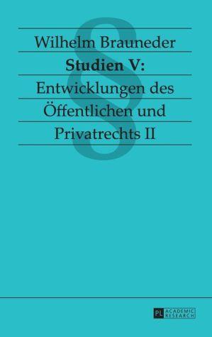 Studien V: Entwicklungen des Oeffentlichen und Privatrechts II