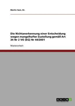 Die Nichtanerkennung Einer Entscheidung Wegen Mangelhafter Zustellung Gem Art 34 Nr 2 Vo (Eg) Nr 44/2001