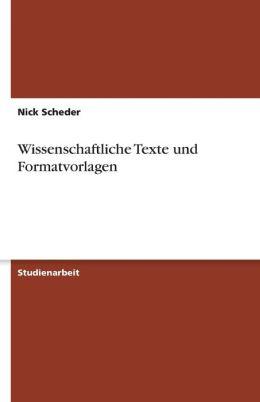Wissenschaftliche Texte Und Formatvorlagen