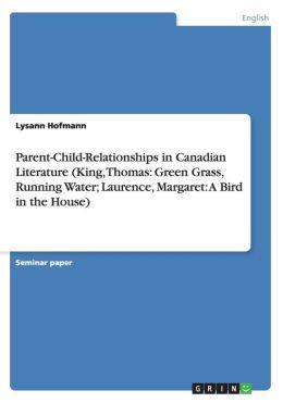 Parent-Child-Relationships In Canadian Literature (King, Thomas
