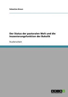 Der Status Der Pastoralen Welt Und Die Inszenierungsfunktion Der Bukolik