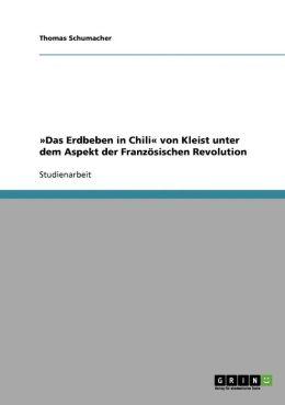 Das Erdbeben In Chili Von Kleist Unter Dem Aspekt Der Franz Sischen Revolution