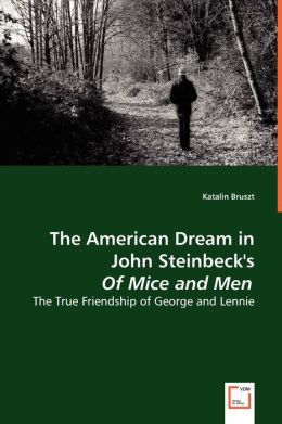 """an analysis of the american dream in of mice and men by john steinbeck Of mice and men by john steinbeck concept analysis john steinbeck's of mice and men not only provides specifically the """"american dream"""" to own land."""