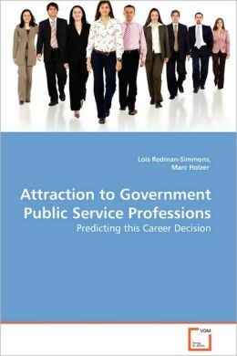 Attraction To Government Public Service Professions - Predicting This Career Decision