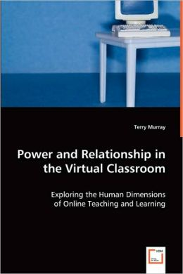 Power And Relationship In The Virtual Classroom