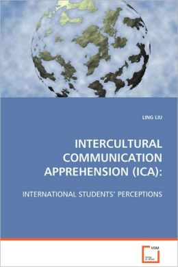 INTERCULTURAL COMMUNICATION APPREHENSION (ICA):