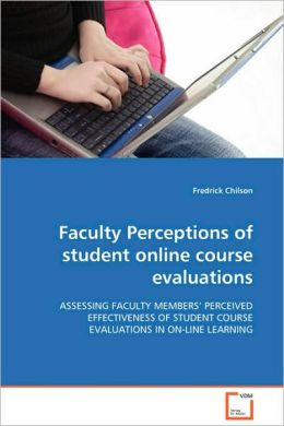 Faculty Perceptions of student online course evaluations
