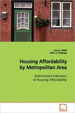 Housing Affordability by Metropolitan Area Determinant Indicators of Housing Affordability