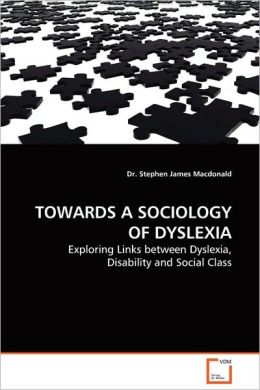 Towards A Sociology Of Dyslexia