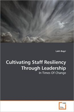 Cultivating Staff Resiliency Through Leadership