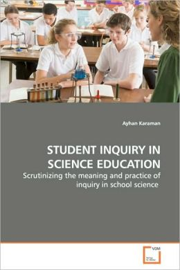 Student Inquiry In Science Education