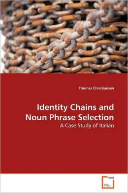 Identity Chains And Noun Phrase Selection