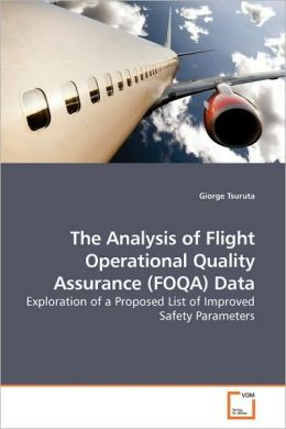 The Analysis Of Flight Operational Quality Assurance (Foqa) Data