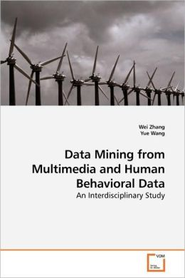 Data Mining From Multimedia And Human Behavioral Data