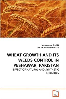 Wheat Growth and Its Weeds Control in Peshawar, Pakistan