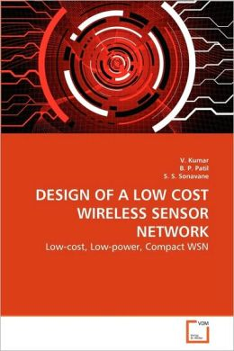 DESIGN OF A LOW COST WIRELESS SENSOR NETWORK