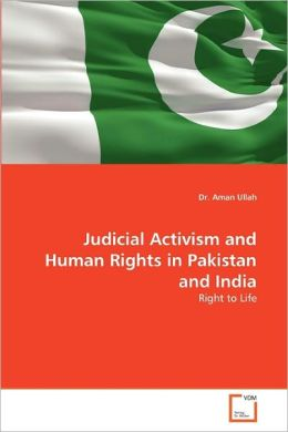 Judicial Activism And Human Rights In Pakistan And India