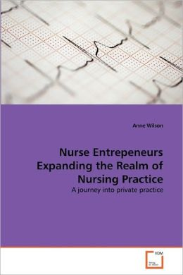 Nurse Entrepeneurs Expanding The Realm Of Nursing Practice