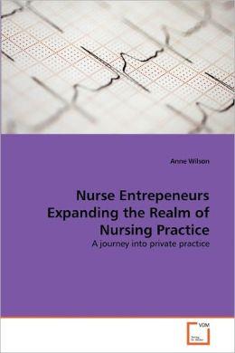 Nurse Entrepeneurs Expanding The Realm Of Nursing Practice