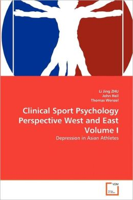 Clinical Sport Psychology Perspective West And East Volume I