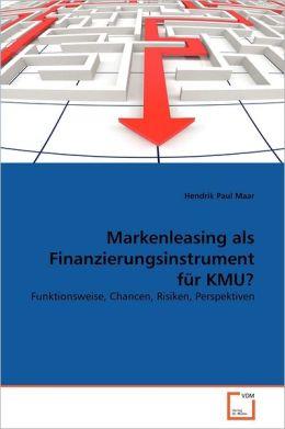 Markenleasing Als Finanzierungsinstrument F R Kmu?