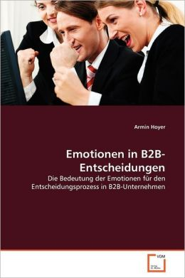Emotionen In B2b-Entscheidungen