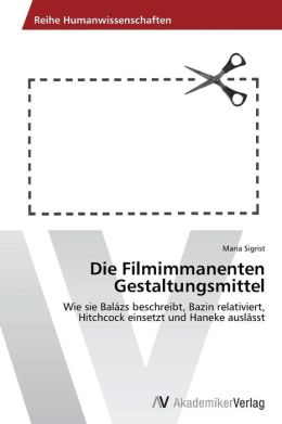 Die Filmimmanenten Gestaltungsmittel