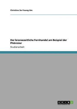 Der Bronzezeitliche Fernhandel Am Beispiel Der Ph Nizier