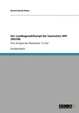 Der Landtagswahlkampf Der Hessischen Spd 2007/08