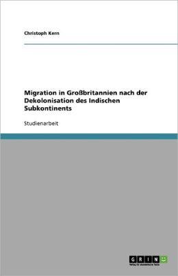 Migration In Gro Britannien Nach Der Dekolonisation Des Indischen Subkontinents