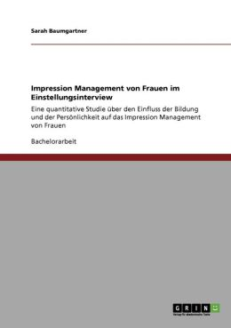 Impression Management Von Frauen Im Einstellungsinterview