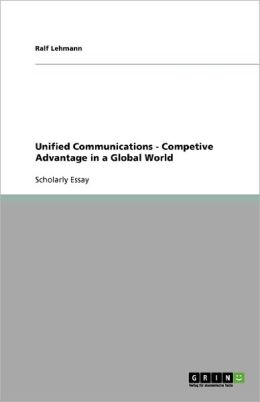 Unified Communications - Competive Advantage In A Global World